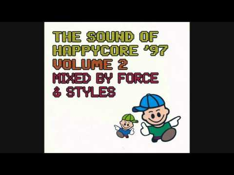 The Sound Of Happycore '97 Volume 2 - Mixed by Force & Styles