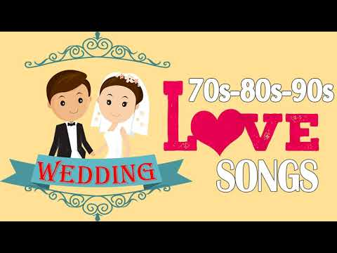 The 50 Most Popular Wedding Songs 70s 80s 90s  Oldies Romantic Love Songs Of All Time For Wedding