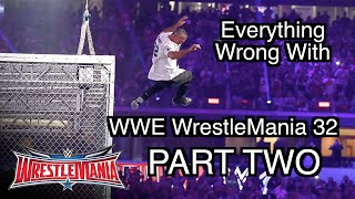 Episode #98: Everything Wrong With WWE WrestleMania 32 (with Fan Sins) (PART TWO)