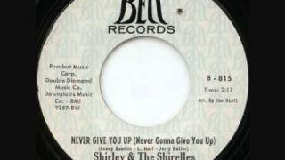 Shirley & The Shirelles - Never Give You Up (never gonna give you up).wmv
