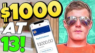 How I Earned $1,000 At 13 Years Old (Most Underrated Way To Make Money Online)