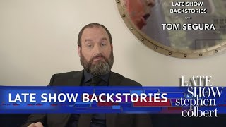 Late Show Backstories with Tom Segura