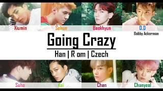 Video EXO - Going Crazy (Han|Rom|Czech) download MP3, 3GP, MP4, WEBM, AVI, FLV Mei 2018