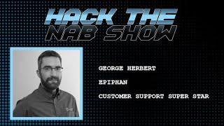 Hack The NAB Show - Epiphan - George Herbert