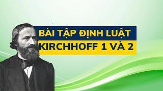 1000 BT Kỹ thuật điện |  #1 .Bài tập  định luật Kirchhoff 1 và 2