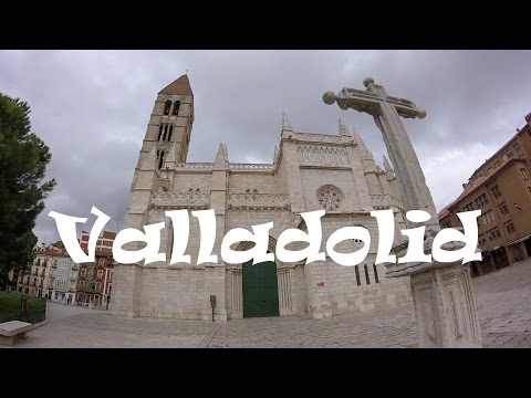 A Tour of Beautiful and Historic Valladolid, Spain