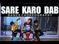 Sare Karo Dab - Dance Video   Zero To Infinity   Raftaar   Sonu Kakkar   Muhfaad   BKDS
