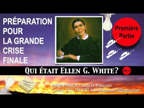 Qui était Ellen G  White ? Première Partie