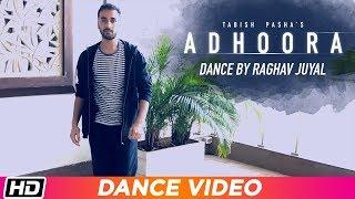 Adhoora | Dance | Raghav Juyal | Tabish Pasha ft. Anaya Shah | Latest Hindi Song 2019