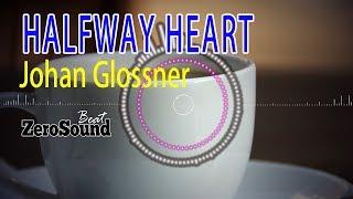 Halfway Heart - Johan Glossner