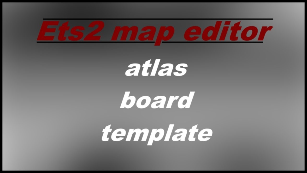 ets2 map editor (atlas, board, template)
