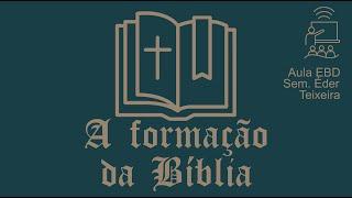 EBD - A formação da Bíblia (canonicidade) - 1/2