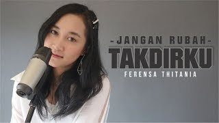 Andmesh - Jangan Rubah Takdirku (Cover) By Feren