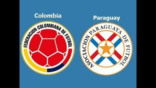 COLOMBIA VS PARAGUAY EN VIVO ELIMINATORIAS RUSIA 2018