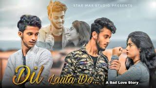 Dil Lauta Do🥀 | Jubin Noutiyal, Payel Dev| Heart Touching Love Story | Latest Sad song 2021