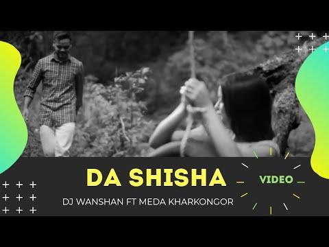 DJ Wanshan Ft. Meda Kharkongor - Da Shisha (Official Music Video)