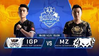 HTVC IGP Gaming vs MZ Esports | IGP vs MZ [Vòng 12 - 15.09] - ĐTDV Mùa Đông 2019