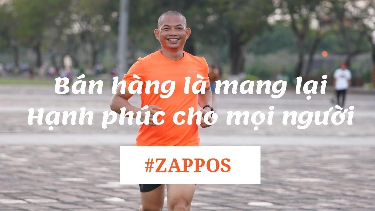 Câu chuyện về Công ty bán giày ZAPPOS mang hạnh phúc đến cho mọi người | Phạm Thành Long