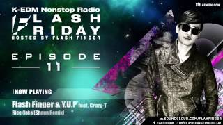 Flash Friday K-EDM Nonstop Radioshow Hosted by Flash Finger EP #011
