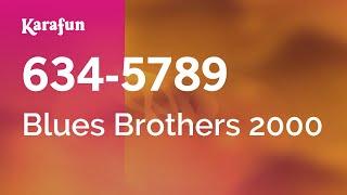 Karaoke 634-5789 - Blues Brothers 2000 *
