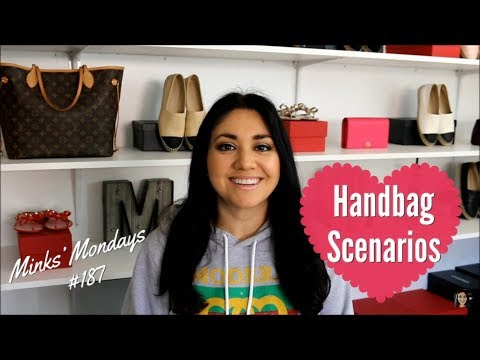 Minks' Mondays #187 | Handbag Scenarios