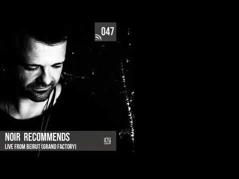 Noir Recommends 047 // Live from Beirut