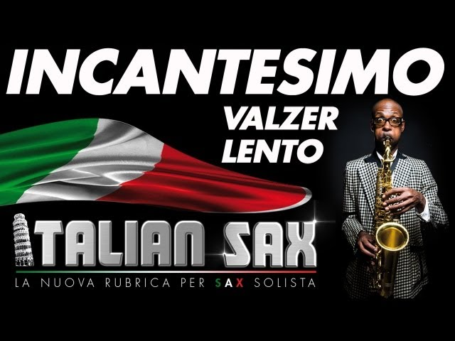VALZER LENTO per Sax e Fisa - INCANTESIMO - ITALIAN SAX - Basi musicali e partiture - ballo liscio