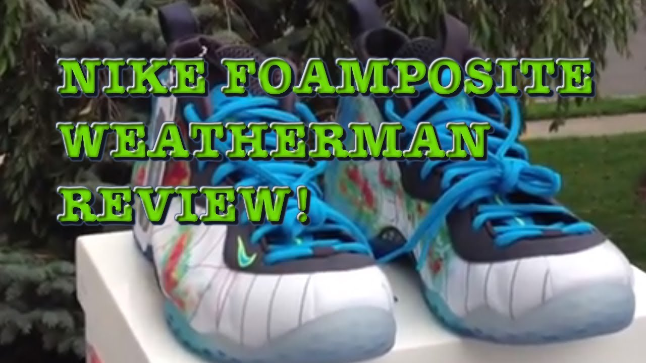 c8a1fc998e7 NIKE AIR FOAMPOSITE ONE PRM WEATHERMAN REVIEW - YouTube