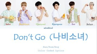 EXO K - Don't Go (나비소녀) Color Coded Lyrics (HAN/ROM/ENG)