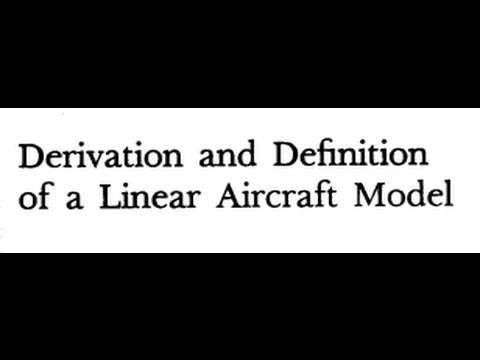 Derivation and Definition of Linear Aircraft  Model ~ Must See!