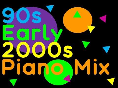 90sEarly 2000s Piano Mix