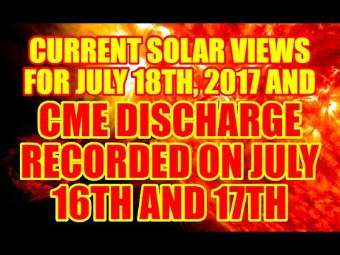 CURRENT SOLAR VIEWS AND CME DISCHARGE RECORDED ON JULY 16TH -17TH 2017