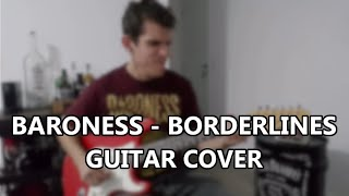 Baroness - Borderlines (Guitar Cover)