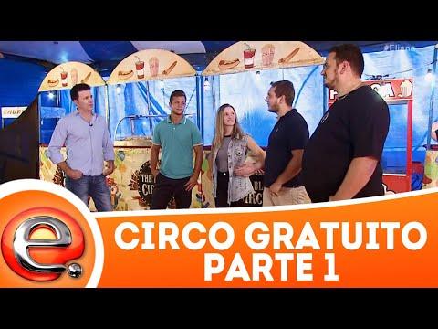 Circo Gratuito - Parte 1 | Programa Eliana (18/03/18)