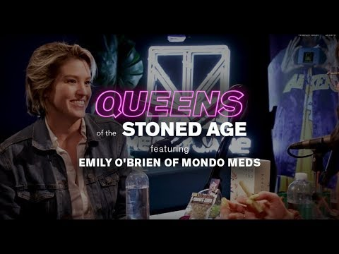 Mondo Meds' Emily O'Brien Talks Anxiety and CBD for Everyone | QUEENS OF THE STONED AGE