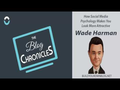 How Social Media Psychology Makes You Look More Attractive with Wade Harman