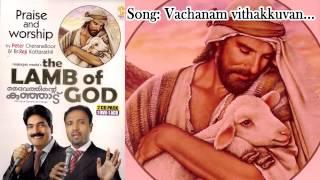 Vachanam vithakkuvaan - The Lamb Of God
