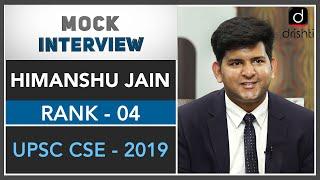 IAS Topper Himanshu Jain, Rank 4 (UPSC CSE 2019) | Mock Interview