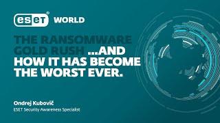 ESET World - Ondrej Kubovic - The #ransomware gold rush