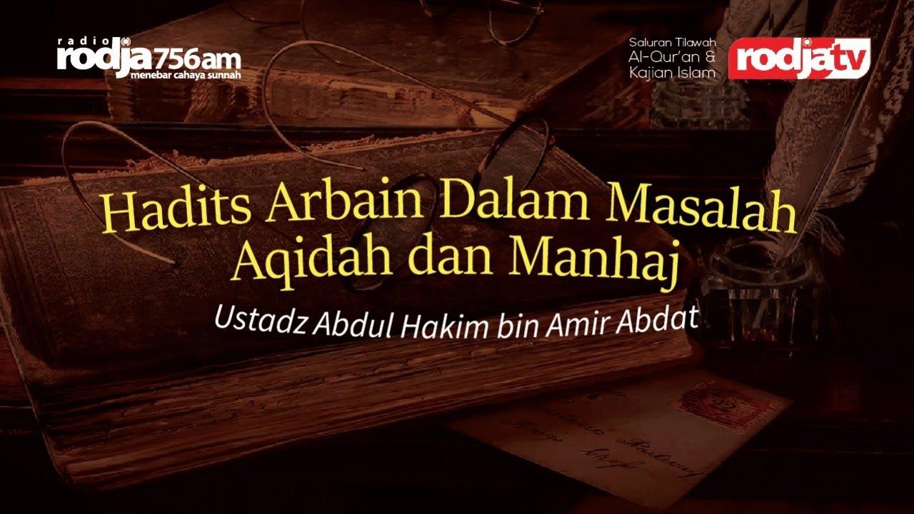 Hadits Arbain Dalam Masalah Aqidah dan Manhaj - Ustadz Abdul Hakim bin Amir Abdat