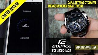 Cara Setting Jam Tangan Casio Edifice ECB-800DC-1ADR Menggunakan Smartphone