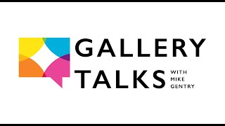 2020 Gallery Talks with Mike Gentry    Katie St. Clair
