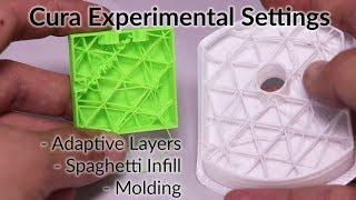 Cura Experimental Settings - Adaptive Layers, Spaghetti Infill, and Molding