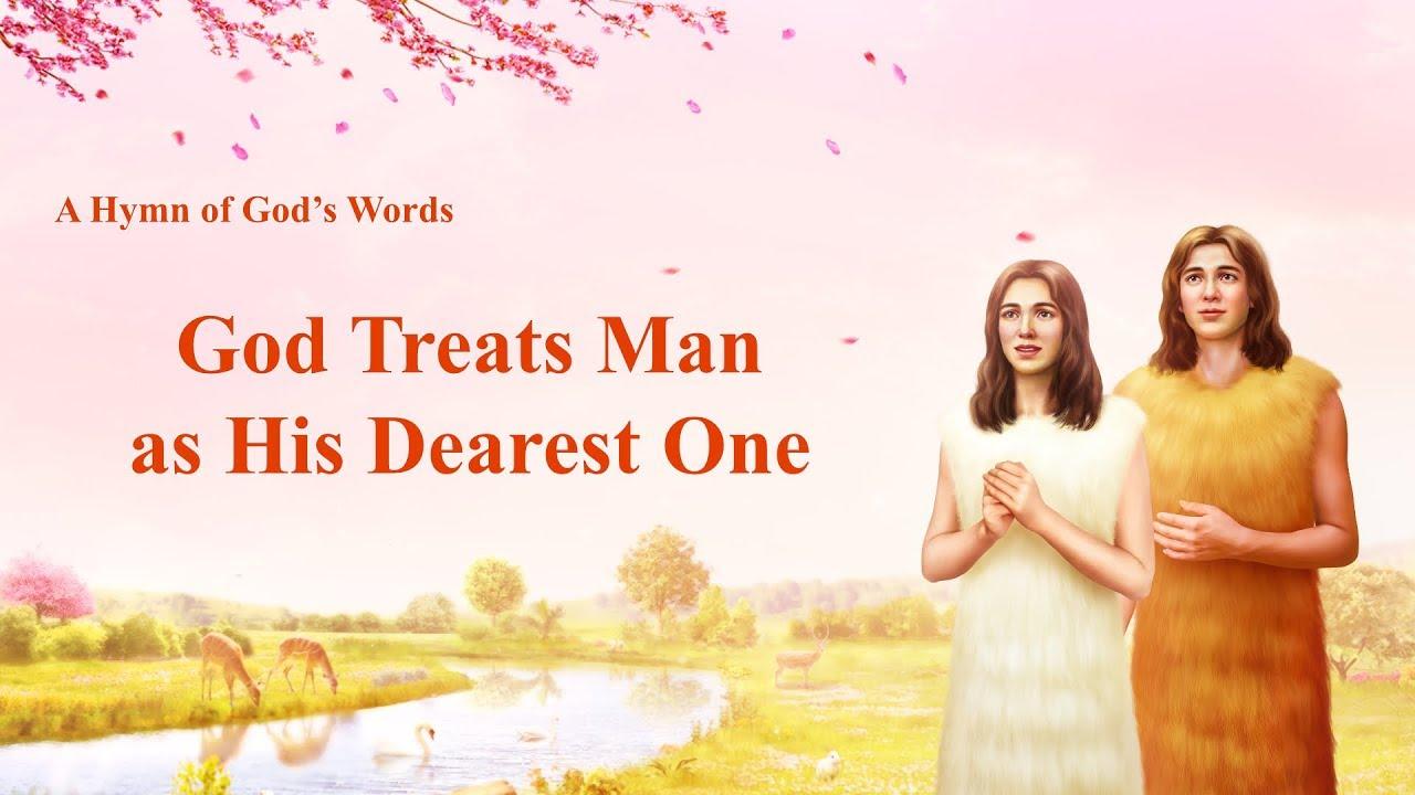 """2019 Christian Song """"God Treats Man as His Dearest One"""""""