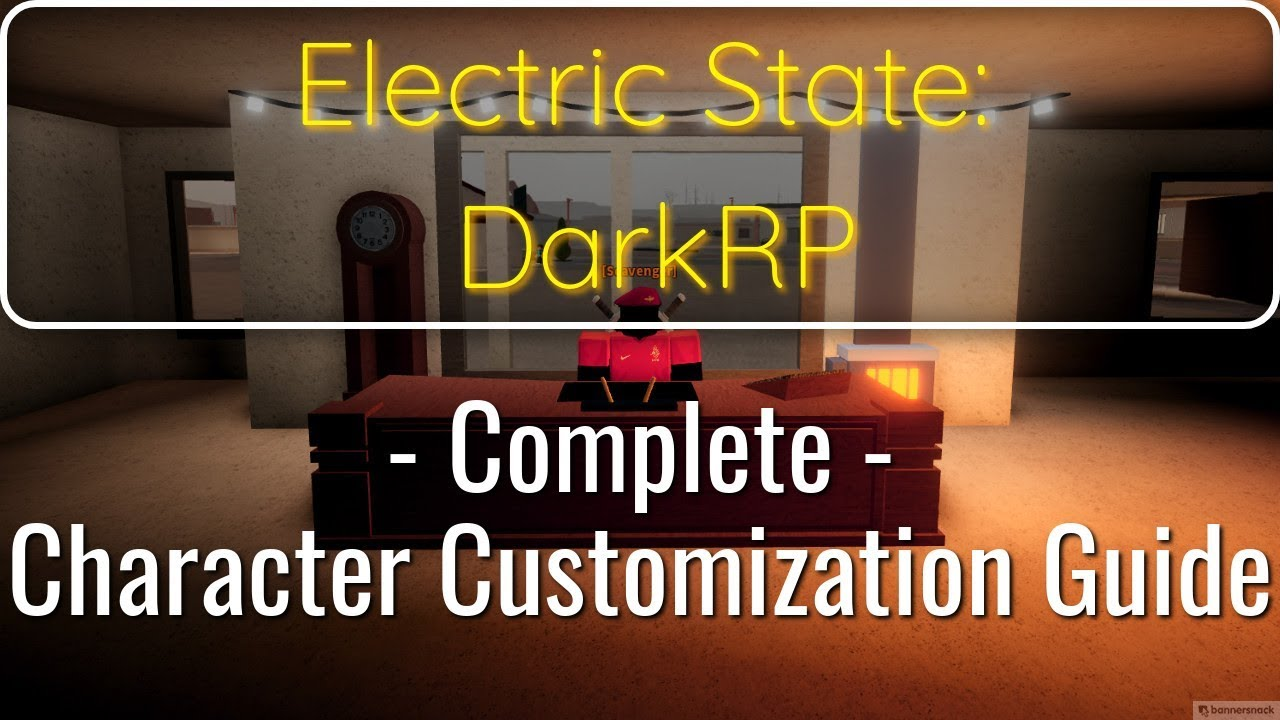Complete Character Customization Guide Electric State Darkrp