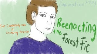 Reenacting The Forest Fic (animation???) II (For Crankthatfrank and Anthony Amorim)