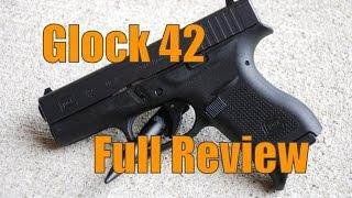 Glock 42 Full Review