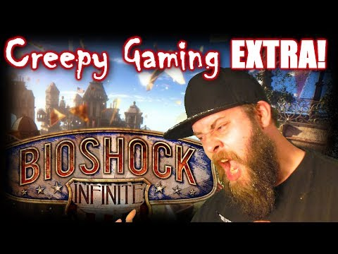 Creepy Gaming EX - BIOSHOCK INFINITE Reversed Audio |