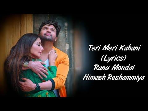 teri-meri-kahani-full-song-with-lyrics-ranu-mondal-|-himesh-reshammiya