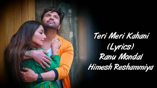 Download lagu Teri Meri Kahani Full Song With Lyrics Ranu Mondal Himesh Reshammiya MP3
